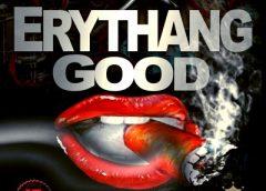Mr. Jet Black – EryThang Good ft. JessMan (Music Video)