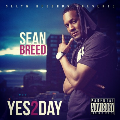 Sean Breed- Yes2Day (Official Video)